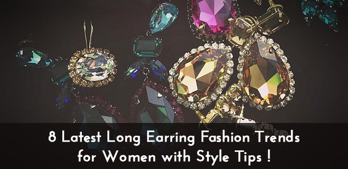 8-Latest-Long-Earring-Fashion-Trends-for-Women-710x345
