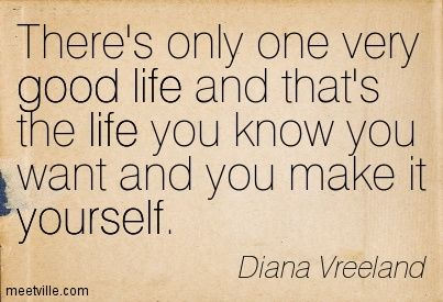 Quotation-Diana-Vreeland-life-good-yourself-Meetville-Quotes-66204